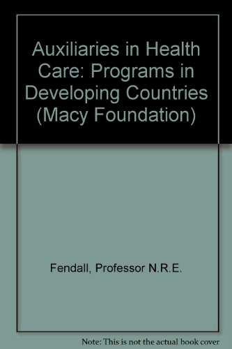 Auxiliaries in Health Care: Programs in Developing Countries (Macy - Lake Salt Macys City