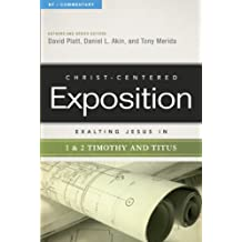 Exalting Jesus in 1 & 2 Timothy and Titus (Christ-Centered Exposition Commentary)