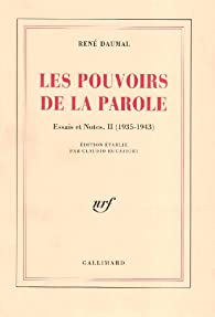 Les Pouvoirs de la parole - Essais et notes 2 par René Daumal