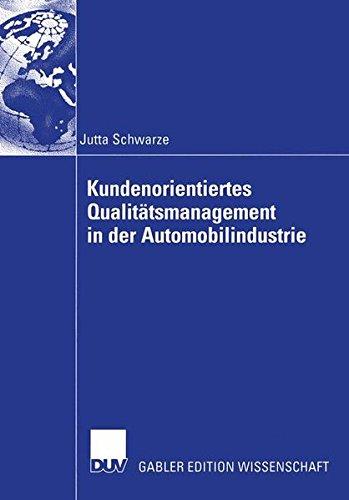 Kundenorientiertes Qualitätsmanagement in der Automobilindustrie Taschenbuch – 1. Januar 2003 Jutta Schwarze Deutscher Universitats-Verlag 3824477785 Auto - Automobil