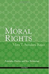 Moral Rights: Principles, Practice and New Technology by Mira T. Sundara Rajan (2011-02-23) Paperback