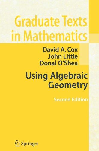 Using Algebraic Geometry (Graduate Texts in Mathematics)