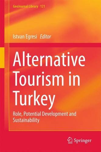 Price comparison product image Alternative Tourism in Turkey: Role, Potential Development and Sustainability (GeoJournal Library)