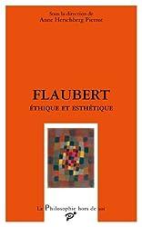 Flaubert : Ethique et esthétique