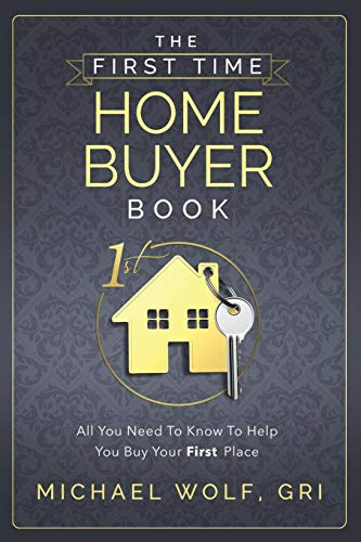 The First Time Home Buyer Book (Best Mortgages For First Time Buyers)