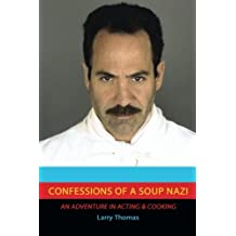 Confessions of a Soup Nazi: An Adventure in Acting and Cooking