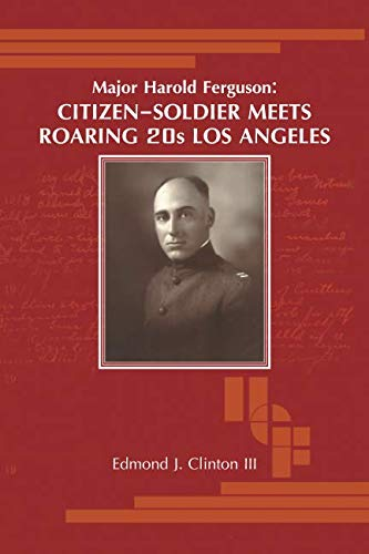 Major Harold Ferguson: Citizen-Soldier Meets Roaring 20s Los Angeles