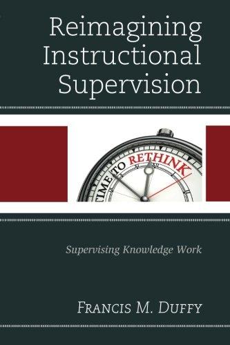 Reimagining Instructional Supervision: Supervising Knowledge Work