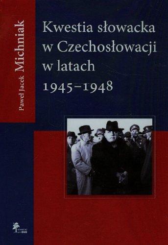 Kwestia slowacka w Czechoslowacji w latach 1945-19 Kwestia slowacka w Czechoslowacji w latach 1945-19