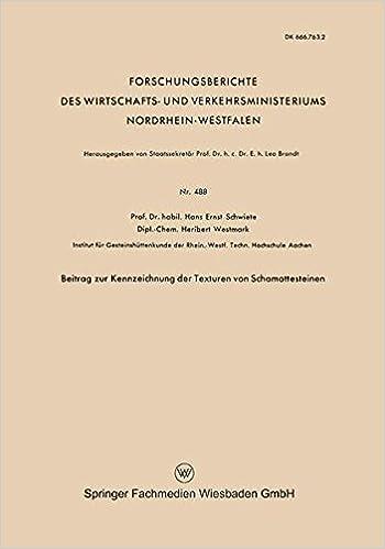 Book Beitrag zur Kennzeichnung der Texturen von Schamottesteinen (Forschungsberichte des Wirtschafts- und Verkehrsministeriums Nordrhein-Westfalen) (German Edition)