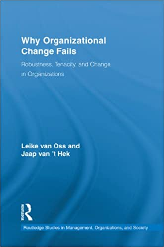 Il télécharge des livresWhy Organizational Change Fails: Robustness, Tenacity, and Change in Organizations (Routledge Studies in Management, Organizations and Society) by Leike van Oss B007ZZ0GQ6 iBook