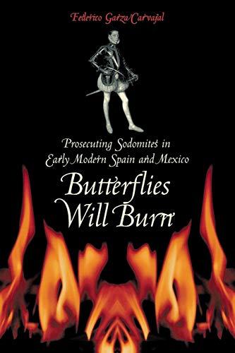 Butterflies Will Burn: Prosecuting Sodomites in Early...