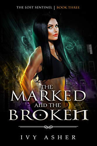 (The Marked and the Broken (The Lost Sentinel Book 3))