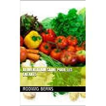 Alimentation saine pour les enfants (French Edition)