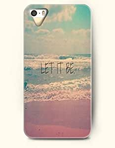 iPhone 5 5S Hard Case (iPhone 5C Excluded) **NEW** Case with Design Let It Be - Sea And Beach- ECO-Friendly Packaging - Life Quotes Series (2014) Verizon, AT&T Sprint, T-mobile
