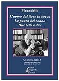 Luigi Pirandello - L'uomo dal Fiore in Bocca; La Paura del Sonno; Due Letti a Due (Italian Language Audiobook) 1 CD 78 Minutes