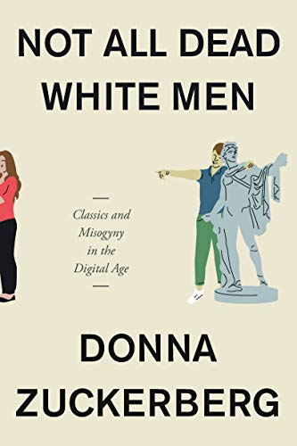 Pill Classic (Not All Dead White Men: Classics and Misogyny in the Digital Age)