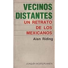 Vecinos Distantes: UN Retrato De Los Mexicanos (Spanish Edition)