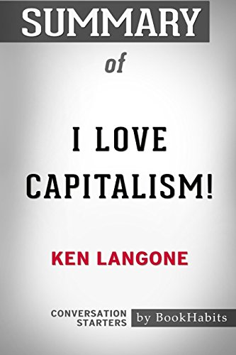 Book cover from Summary of I Love Capitalism by Ken Langone: Conversation Starters by Bookhabits