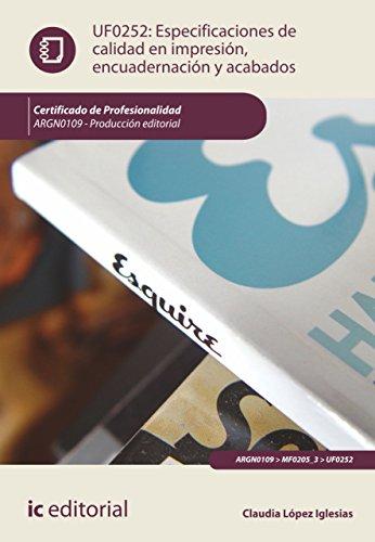 Especificaciones de calidad en impresión, encuadernación y acabados. ARGN0109