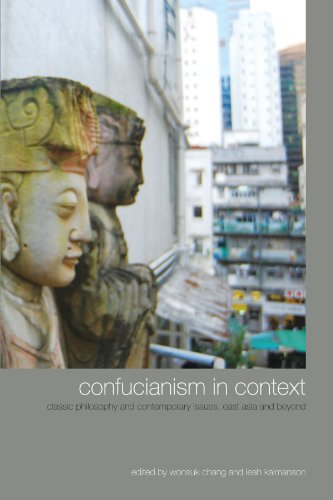 Confucianism in Context: Classic Philosophy and Contemporary Issues, East Asia and Beyond (SUNY series in Chinese Philos