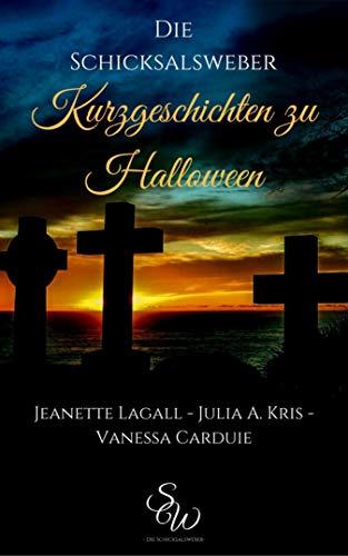 Kurzgeschichten zu Halloween: Die Schicksalsweber (German Edition)]()
