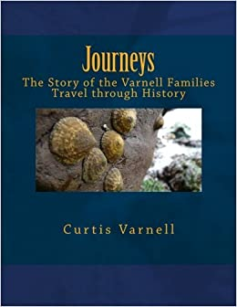 Journeys: The Story of the Varnell Families Travel through History by Dr Curtis Varnell (2011-12-08)