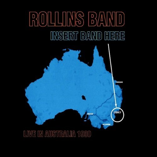Insert Band Here: LIVE IN AUSTRALIA 1990 By Rollins Band (2002-02-18)