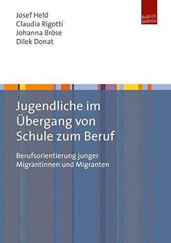 Jugendliche im Übergang von Schule zum Beruf: Berufsorientierung junger Menschen mit Migrationsgeschichte