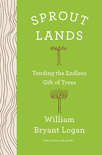 Image of Sprout Lands: Tending the Endless Gift of Trees