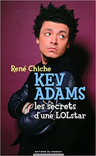 Kev Adams Les Secrets D Une Lolstar Rene Chiche