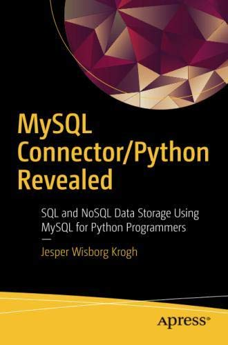 MySQL Connector/Python Revealed: SQL and NoSQL Data Storage Using MySQL for Python Programmers -