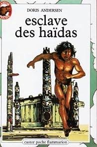 Esclave des haidas par Doris Andersen