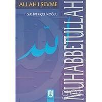 Muhabbetullah Allah'ı Sevme