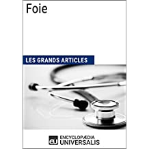 Foie: Les Grands Articles d'Universalis (French Edition)