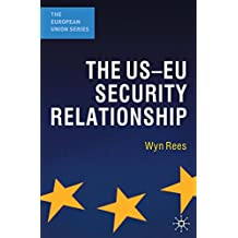 The US-EU Security Relationship: The Tensions between a European and a Global Agenda