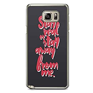 Samsung Note 5 Transparent Edge Phone Case Stay Real Phone Case Love Phone Case Away From Me Note 5 Cover with Transparent Frame