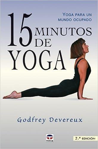 15 minutos de yoga (Spanish Edition): Godfrey Devereux ...