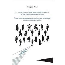 La protection de la vie personnelle du salarié en droit comparé européen: Étude comparative des droits français, hellénique, britannique et européen