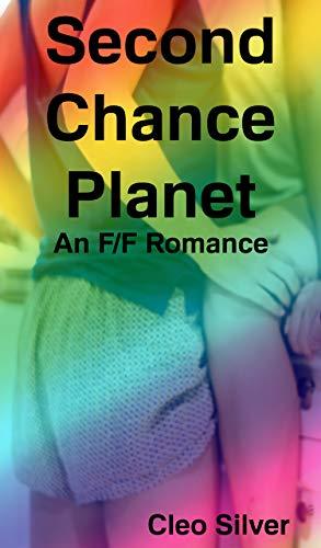 Second Chance Planet: An F/F Sci-Fi Romance