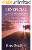 "Beneficial Law of Attraction: the Manifestation Teachings (Kuan Yin Law of Attraction Techniques based on ""Oracle of Compassion: the Living Word of Kuan Yin"")"