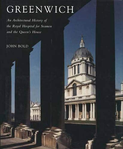 Download Greenwich: An Architectural History of the Royal Hospital for Seamen and the Queen's House PDF