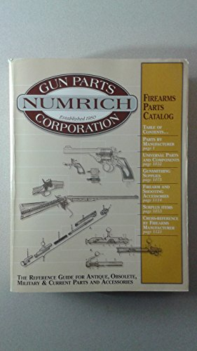 The Reference Guide for Antique, Obsolete, Military and Current Parts and Accessories (Firearms Parts Catalog #22)