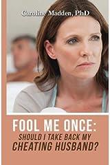 Fool Me Once: Should I Take Back My Cheating Husband? by Caroline Madden (2014-11-23) Paperback