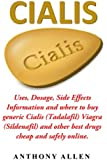Cialis: Uses, Dosage, Side Effects Information and Where to Buy Generic Cialis (Tadalafil) Viagra (Sildenafil) and Other Best Drugs Cheap and Safely Online,Libro