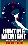 Hunting Midnight: Episode Two, Girl of Gold (The Alena Bisk Stories Book 2)