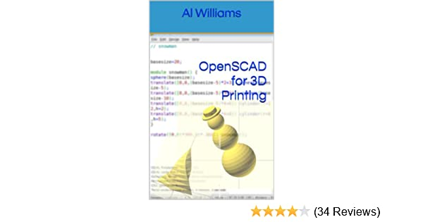 OpenSCAD for 3D Printing, Al Williams, eBook - Amazon com