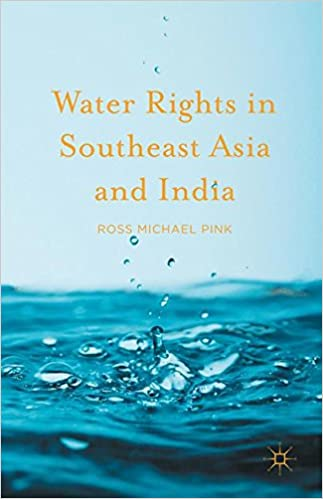 Water Rights in Southeast Asia and India: Ross Michael Pink