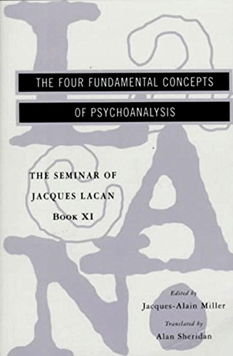The Seminar of Jacques Lacan: The Four Fundamental Concepts of Psychoanalysis (Vol. Book XI)  (The Seminar of Jacques Lacan)