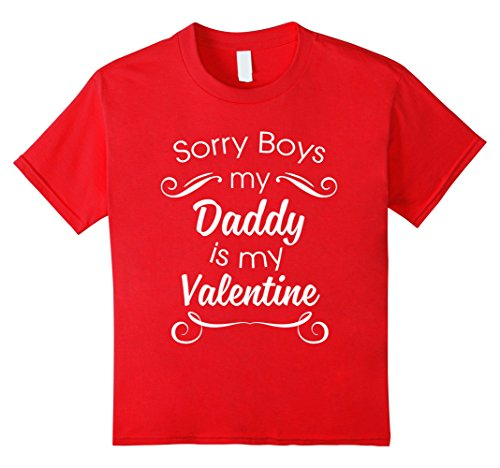 Price comparison product image Kids Sorry Boys Daddy Is My Valentine! Cute Valentine's Day Shirt 6 Red